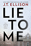 Lie To Me: A gripping thriller with a shocking twist! (English Edition)
