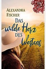 Das wilde Herz des Westens: Historische Montana-Saga Kindle Ausgabe