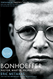 Bonhoeffer: Pastor, Martyr, Prophet, Spy (English Edition)