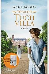 Die Töchter der Tuchvilla: Roman (Die Tuchvilla-Saga 2) (German Edition) Versión Kindle
