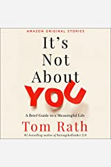 It's Not About You: A Brief Guide to a Meaningful Life Audible Audiobook
