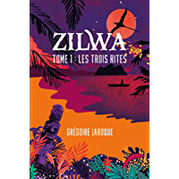 ZILWA: Les Trois Rites (tome 1)