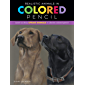 Realistic Animals in Colored Pencil: Learn to draw lifelike animals in vibrant colored pencil (Realistic Series…
