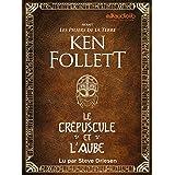 Le Crépuscule et l'Aube - Avant Les Piliers de la terre: Livre audio 3 CD MP3