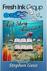 Fresh Ink Group Short Story Showcase #1: Prize-winning Make-you-think Fiction Kindle Edition