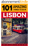 101 Amazing Things to Do in Lisbon: Lisbon Travel Guide (English Edition)