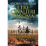 I tre cavalieri di Roma (Invasion Saga Vol. 1)