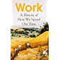 Work: A History of How We Spend Our Time