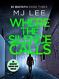 Where the Silence Calls (DI Ridpath Crime Thriller Book 3)