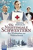 Die Nightingale Schwestern: Ein Wiedersehen zur Weihnachtszeit (Nightingales-Reihe, Band 8)