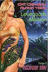 Lovegoods Mission: Lianen der Lust (Planetary Lust 2) Kindle Ausgabe