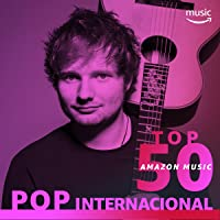 Top 50 Amazon Music: Pop Internacional
