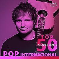 Top 50 Amazon Music: Pop Internacional