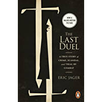 The Last Duel: Now a major film starring Matt Damon, Adam Driver and Jodie Comer (English Edition)