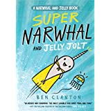 Super Narwhal and Jelly Jolt (Narwhal and Jelly 2): Funniest children's graphic novel of 2019 for readers aged 5+ (A Narwhal