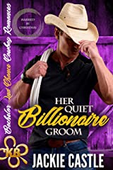 Her Quiet Billionaire Groom: Sweet, Christian 'Married by Christmas' (Bachelor Second Chance Cowboy Romances Book 2) Kindle Edition