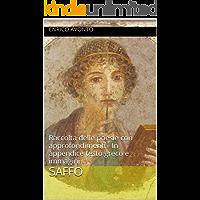 SAFFO: Raccolta delle poesie con approfondimenti - In appendice testo greco e immagini