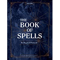 The Book of Spells: The Magick of Witchcraft