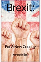Brexit: For A New Country Kindle Edition