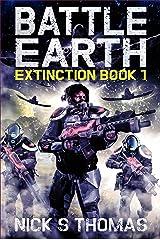 Battle Earth: Extinction Book 1 Kindle Edition