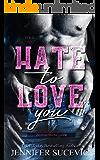 Hate to Love you: Zerbrechliche Liebe