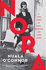Nora: A Love Story of Nora Barnacle and James Joyce Kindle Edition
