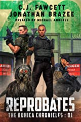 Reprobates (The BOHICA Chronicles Book 1) Kindle Edition