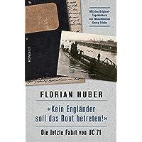 """""""Kein Engländer soll das Boot betreten!"""": Die letzte Fahrt von UC 71"""