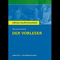 Der Vorleser. Königs Erläuterungen.: Textanalyse und Interpretation mit ausführlicher Inhaltsangabe und Abituraufgaben…