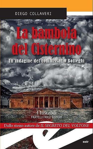 La Bambola Del Cisternino Un Indagine Del Commissario Botteghi Ebook Collaveri Diego Amazon It Kindle Store