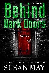 Behind Dark Doors (three): Six Suspenseful Short Stories Kindle Edition