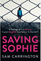 Saving Sophie: A compulsively twisty psychological thriller that will keep you gripped to the very last page Kindle Edition
