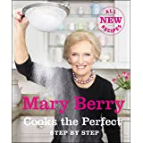 Mary Berry Cooks The Perfect: Step by Step