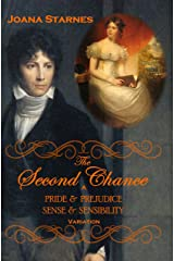 The Second Chance: A 'Pride & Prejudice' - 'Sense & Sensibility' Variation Kindle Edition