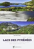 Lacs des Pyrénées : Volume 1, Est