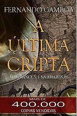A ÚLTIMA CRIPTA (As Aventuras de Ulises Vidal Livro 1) (Portuguese Edition) Versión Kindle