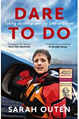 Dare to Do: Taking on the planet by bike and boat Kindle Edition