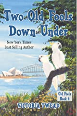 Two Old Fools Down Under Kindle Edition