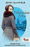 Viktorias Erbe: Die Geschichte einer Berliner Familiendynastie (Die Hotel Quadriga Trilogie 3)