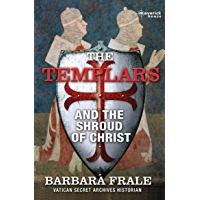 The Templars and the Shroud of Christ (English Edition)