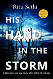 His Hand In the Storm: Gray James Detective Murder Mystery and Suspense (Chief Inspector Gray James Detective Murder Mystery Series Book 1) (English Edition)