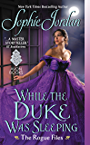 While the Duke Was Sleeping: The Rogue Files (English Edition)