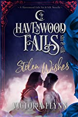 Stolen Wishes (Havenwood Falls Sin & Silk Book 4) Kindle Edition