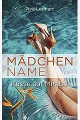 Mädchenname: Küsse auf Mirabel (Endlich-Reihe 2) Kindle Ausgabe