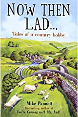 Now Then Lad...: Tales of a country bobby Kindle Edition