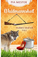 Waidmannsheil: Hubbis siebter Fall (Hubbi ermittelt 7) Kindle Ausgabe