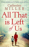 All That Is Left Of Us: An utterly emotional pageturner you won't be able to put down