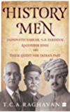 History Men: Jadunath Sarkar, G.S. Sardesai, Raghubir Sinh and Their Quest for India's Past