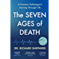 The Seven Ages of Death: 'Every chapter is like a detective story' Telegraph (English Edition)