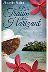 Der Traum vom Horizont: Südsee Familiensaga Kindle Ausgabe